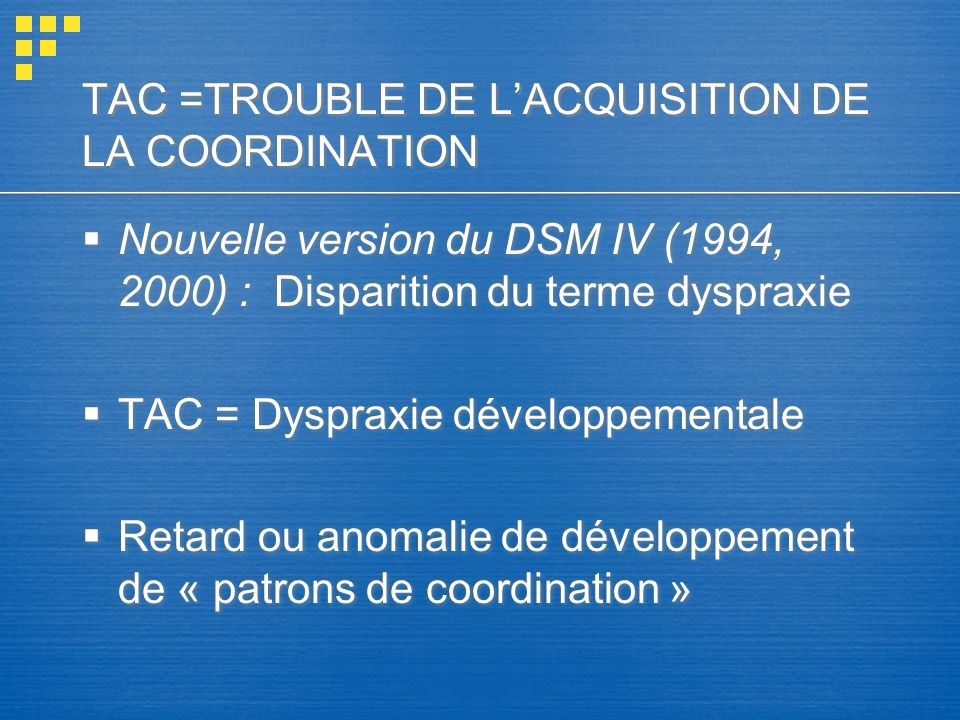 TAC =TROUBLE DE L'ACQUISITION DE LA COORDINATION