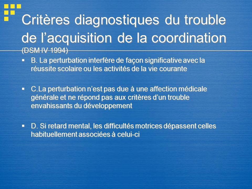 Critères diagnostiques du trouble de l'acquisition de la coordination (DSM IV 1994)