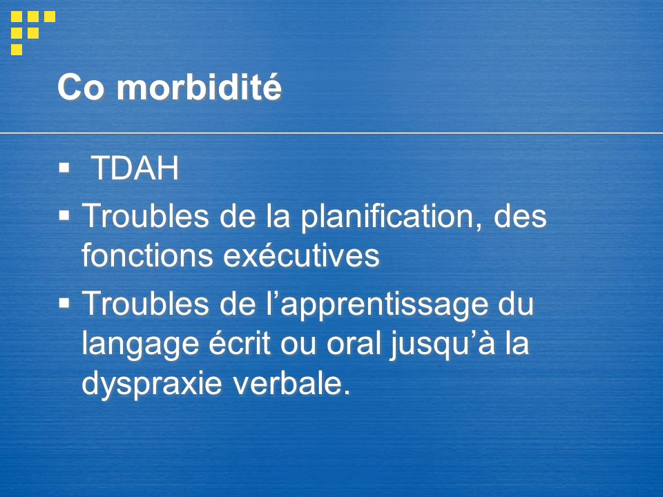 Co morbidité TDAH. Troubles de la planification, des fonctions exécutives.