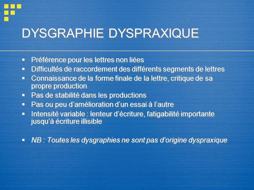 DYSGRAPHIE DYSPRAXIQUE