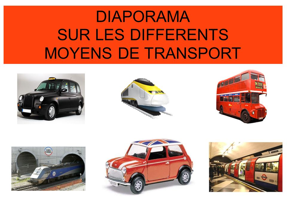 DIAPORAMA SUR LES DIFFERENTS MOYENS DE TRANSPORT 26/03/2017