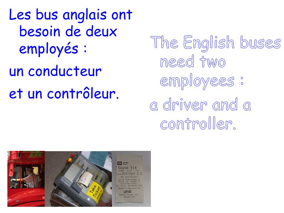 The English buses need two employees :