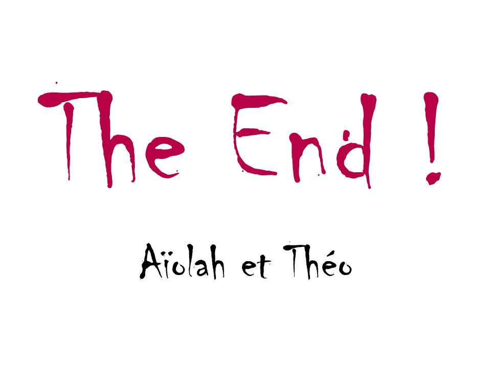 The End ! Aïolah et Théo