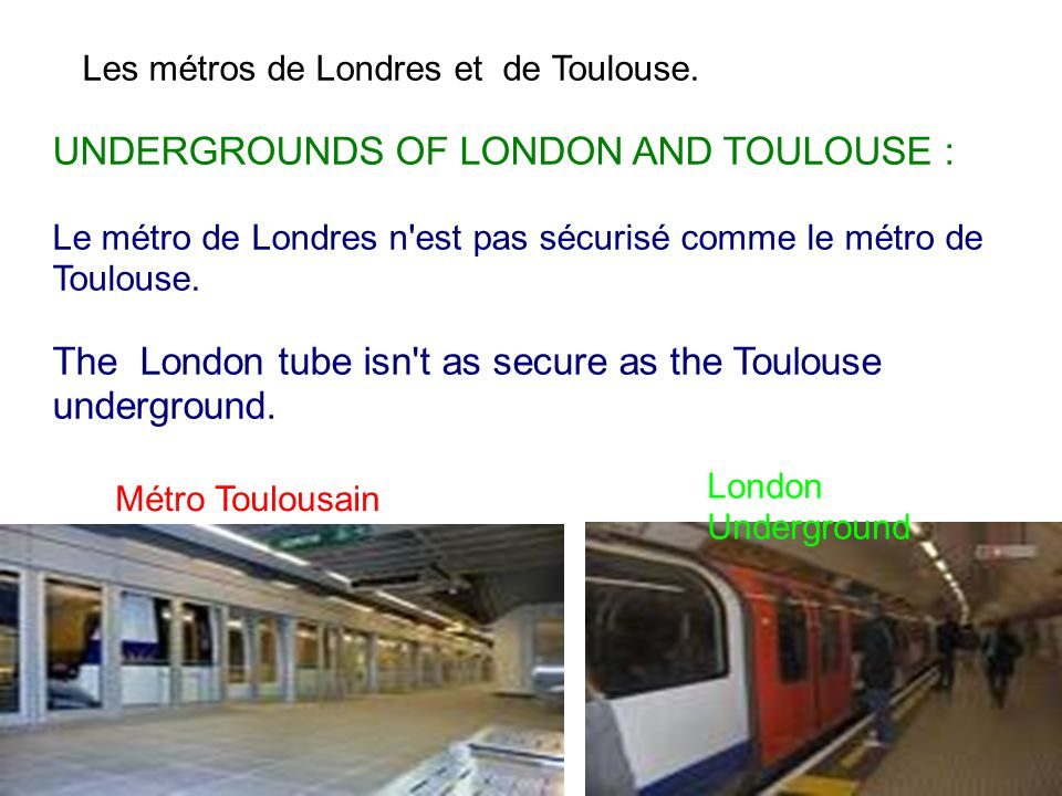 UNDERGROUNDS OF LONDON AND TOULOUSE :