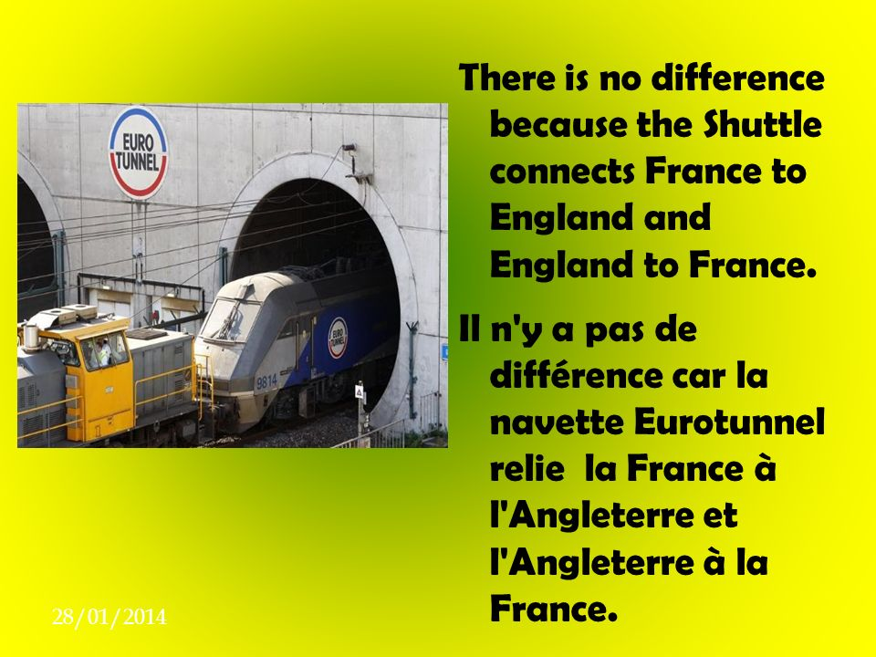 There is no difference because the Shuttle connects France to England and England to France.