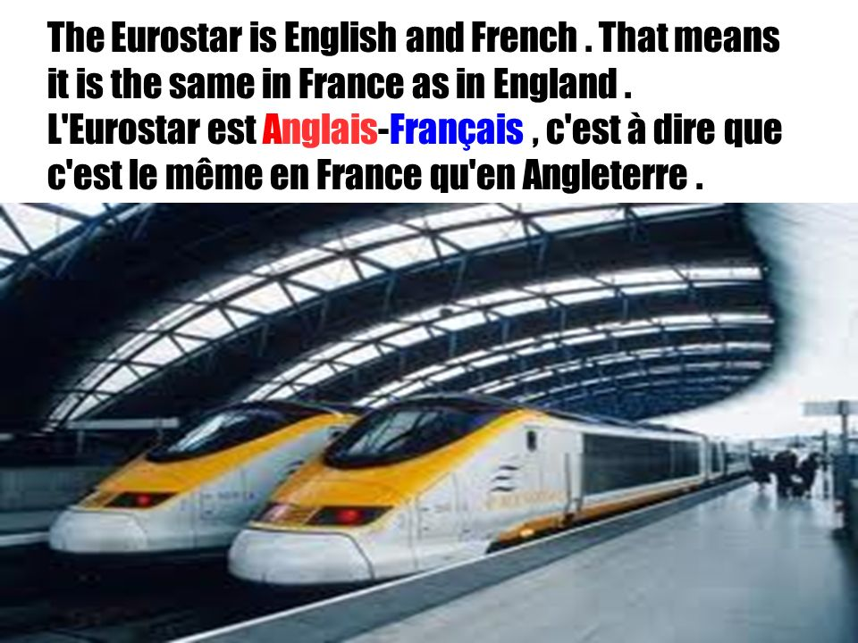 The Eurostar is English and French