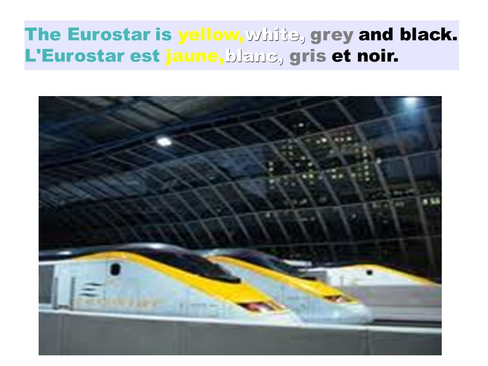 The Eurostar is yellow,white, grey and black