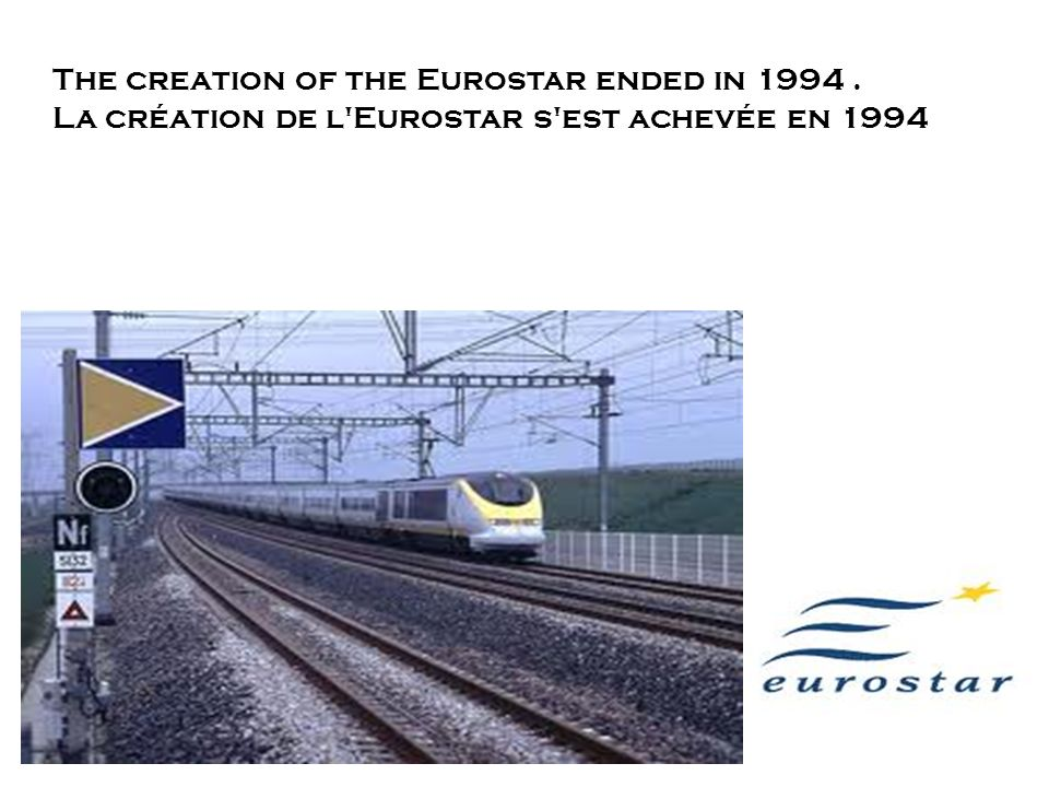 The creation of the Eurostar ended in 1994