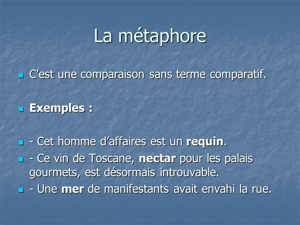 La métaphore C'est une comparaison sans terme comparatif. Exemples :