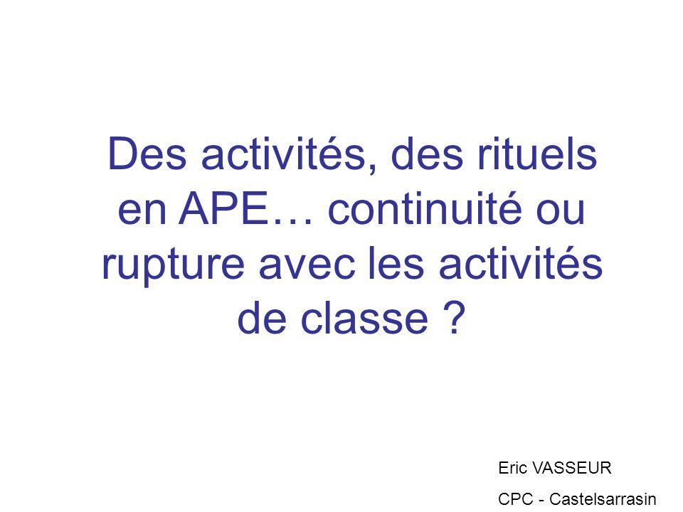 Des activités, des rituels en APE… continuité ou rupture avec les activités de classe