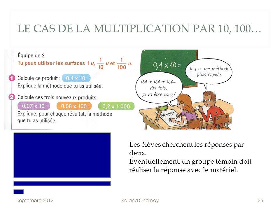 LE CAS DE LA MULTIPLICATION PAR 10, 100…
