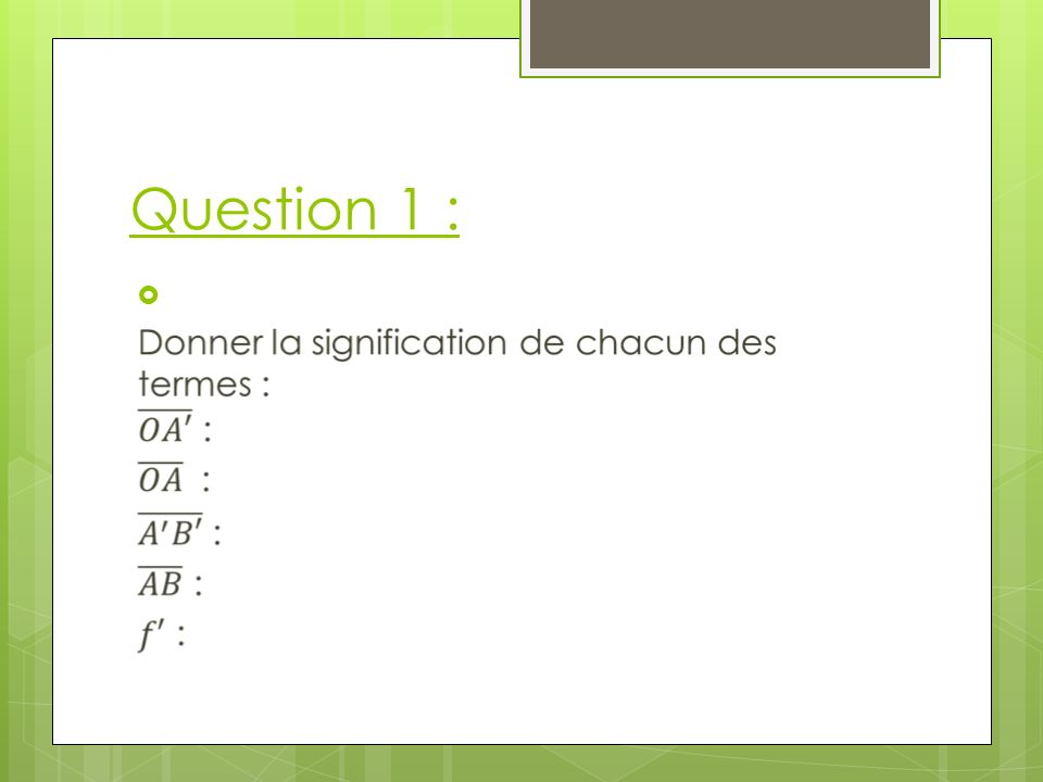 Question 1 :