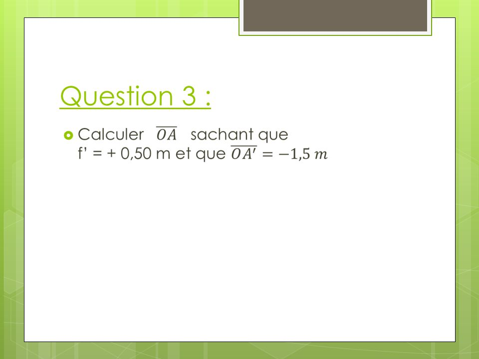 Question 3 :