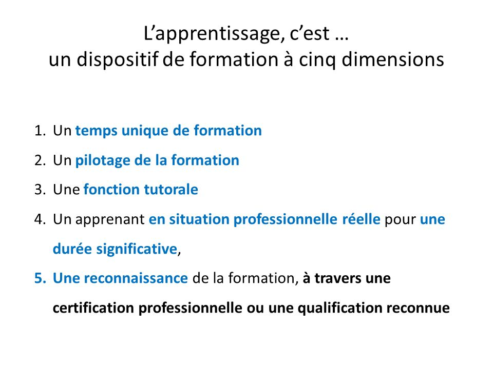 L'apprentissage, c'est … un dispositif de formation à cinq dimensions
