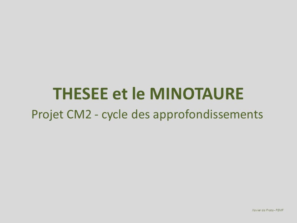 Projet CM2 - cycle des approfondissements Xavier da Prato - PEMF