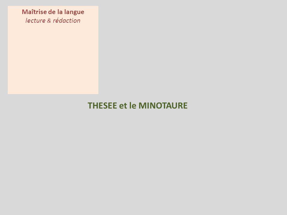 Maîtrise de la langue lecture & rédaction THESEE et le MINOTAURE