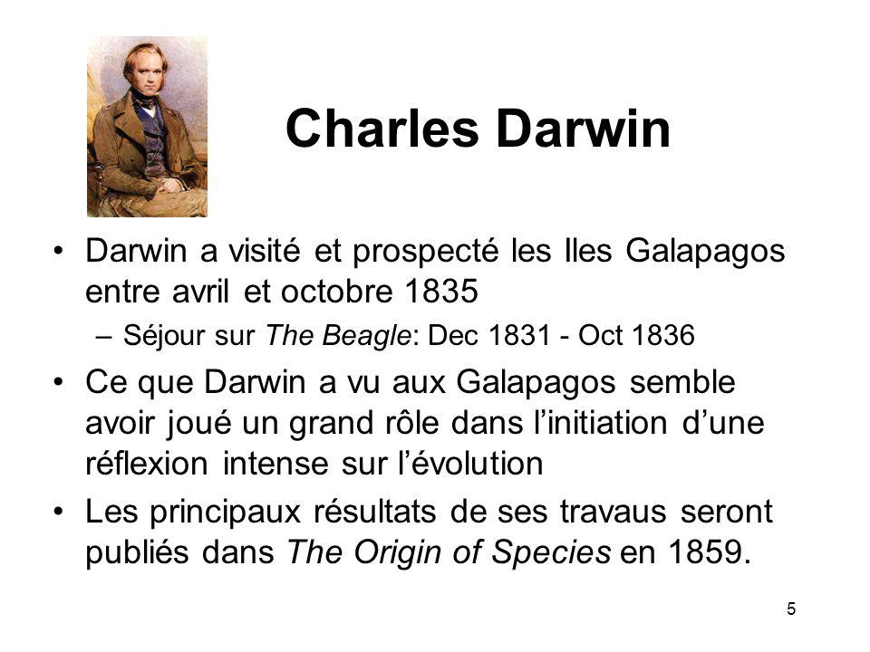 Charles Darwin Darwin a visité et prospecté les Iles Galapagos entre avril et octobre 1835. Séjour sur The Beagle: Dec 1831 - Oct 1836.
