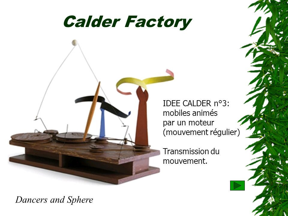 Calder Factory Dancers and Sphere IDEE CALDER n°3: mobiles animés