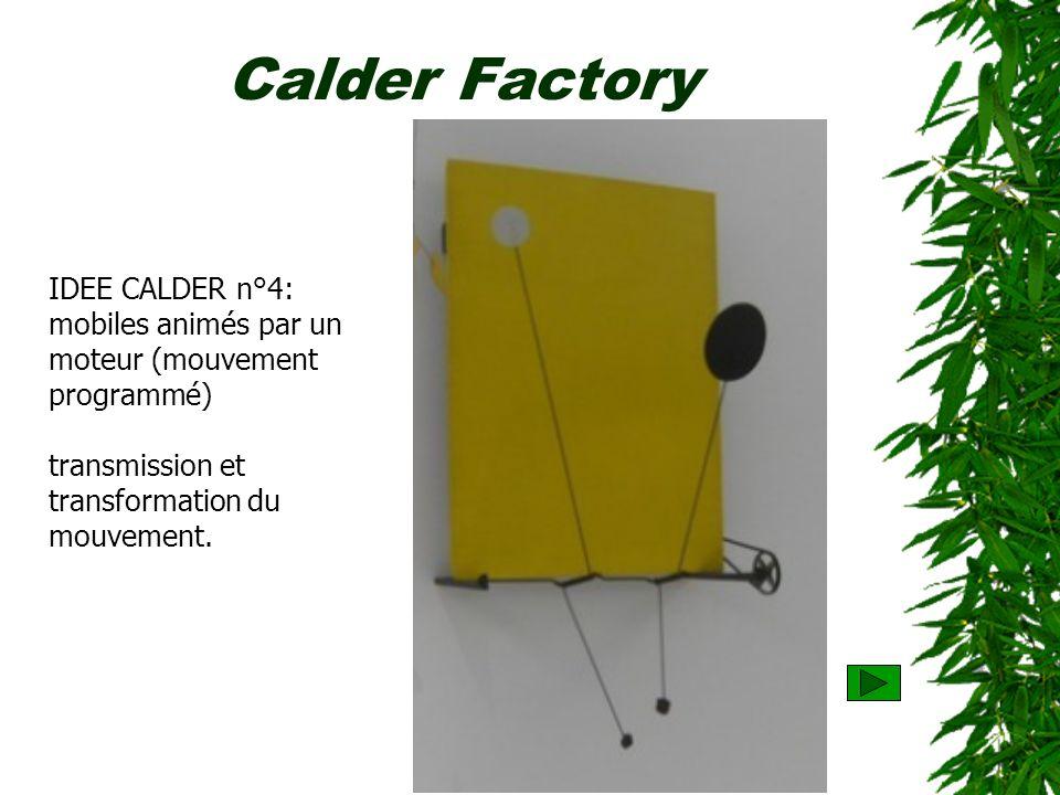 Calder Factory IDEE CALDER n°4: