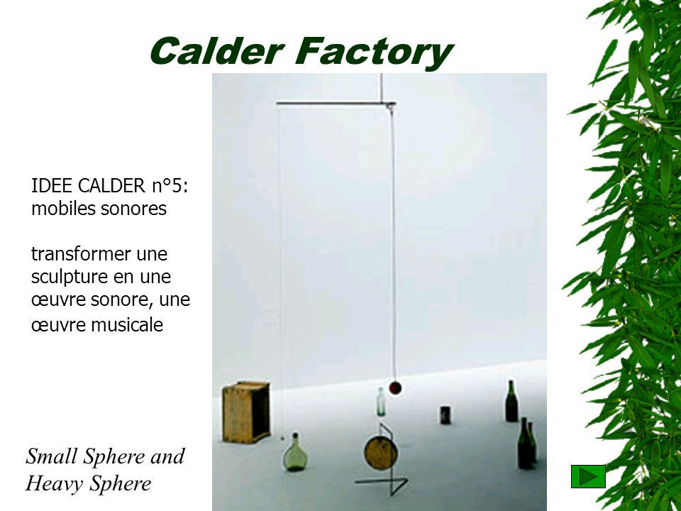 Calder Factory Small Sphere and Heavy Sphere IDEE CALDER n°5: