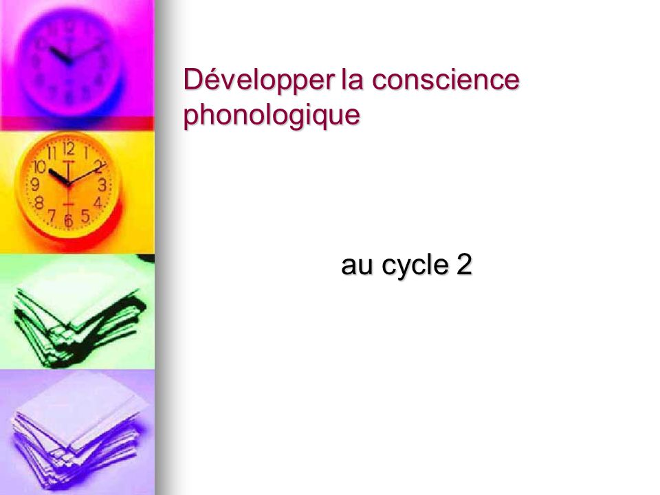 Développer la conscience phonologique