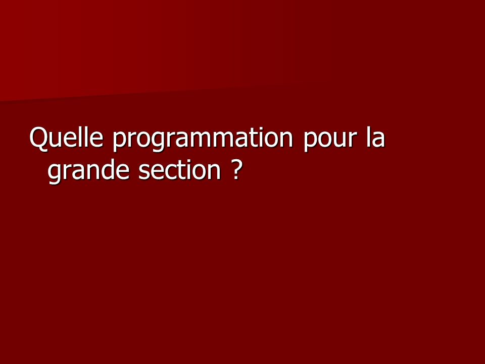 Quelle programmation pour la grande section