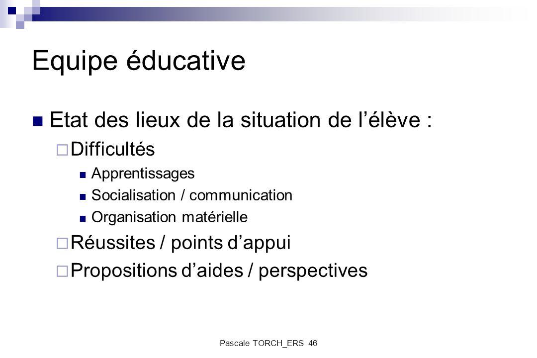 Equipe éducative Etat des lieux de la situation de l'élève :