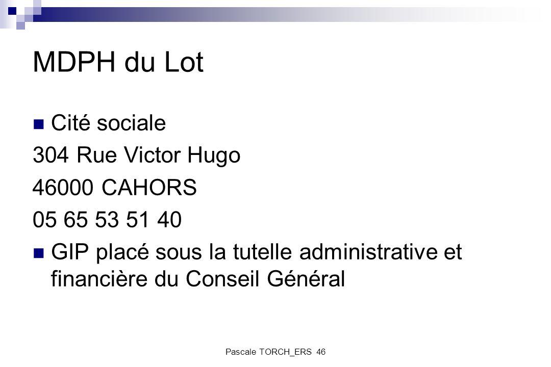MDPH du Lot Cité sociale 304 Rue Victor Hugo 46000 CAHORS
