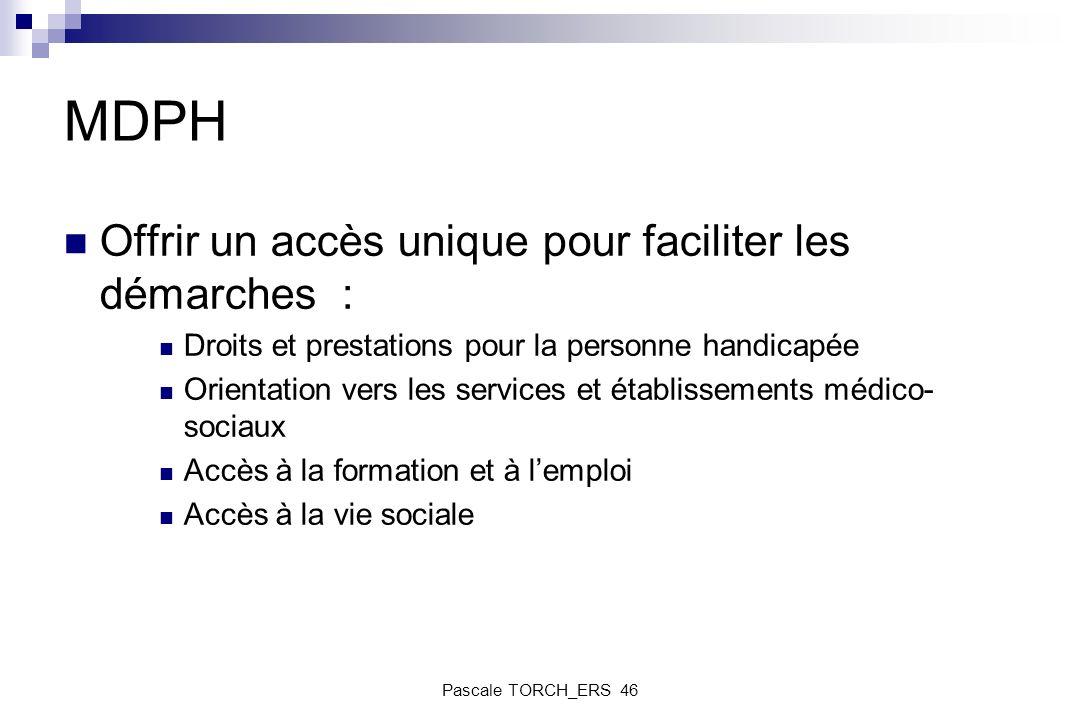 MDPH Offrir un accès unique pour faciliter les démarches :