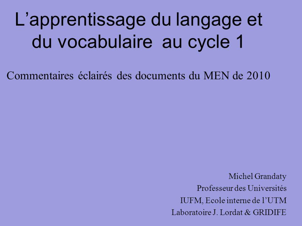L'apprentissage du langage et du vocabulaire au cycle 1 Commentaires éclairés des documents du MEN de 2010