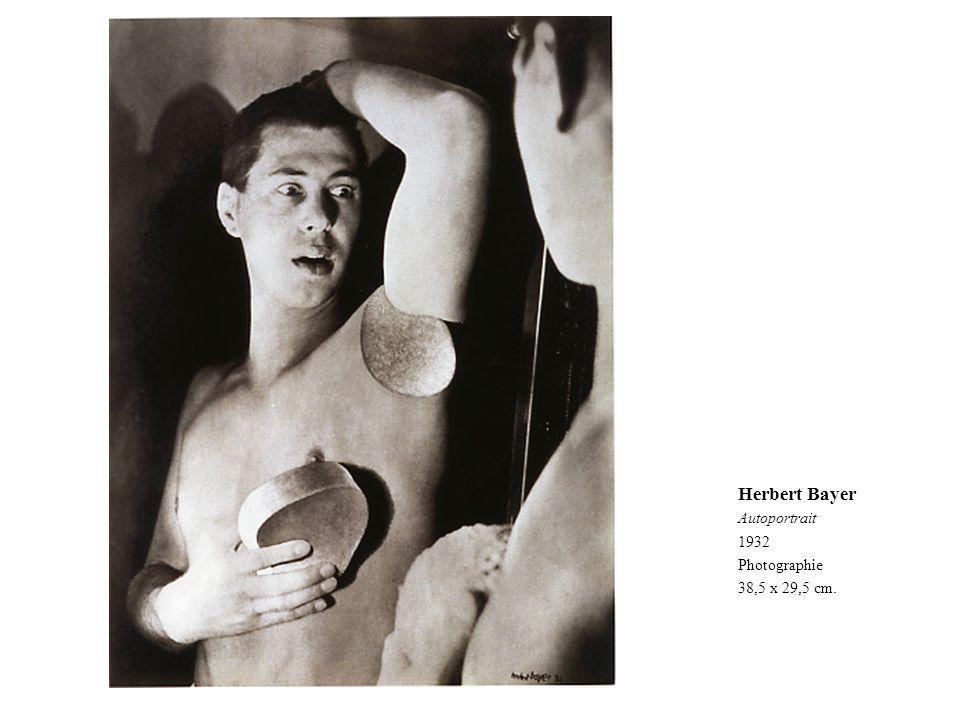 Herbert Bayer Autoportrait 1932 Photographie 38,5 x 29,5 cm.
