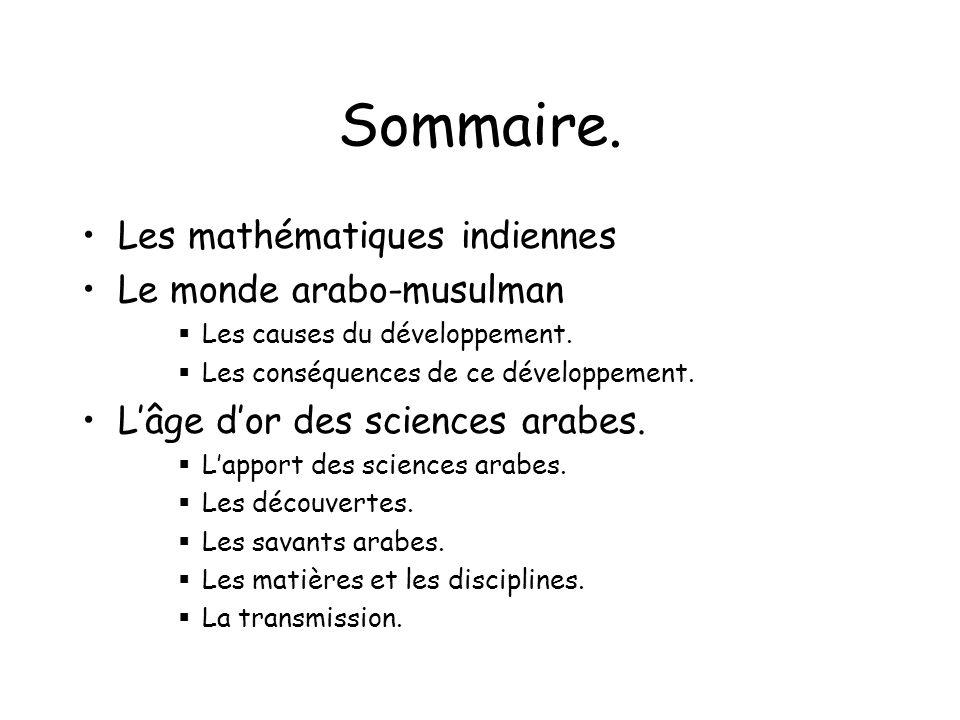 Sommaire. Les mathématiques indiennes Le monde arabo-musulman