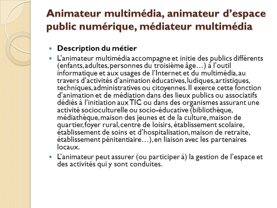 Animateur multimédia, animateur d'espace public numérique, médiateur multimédia