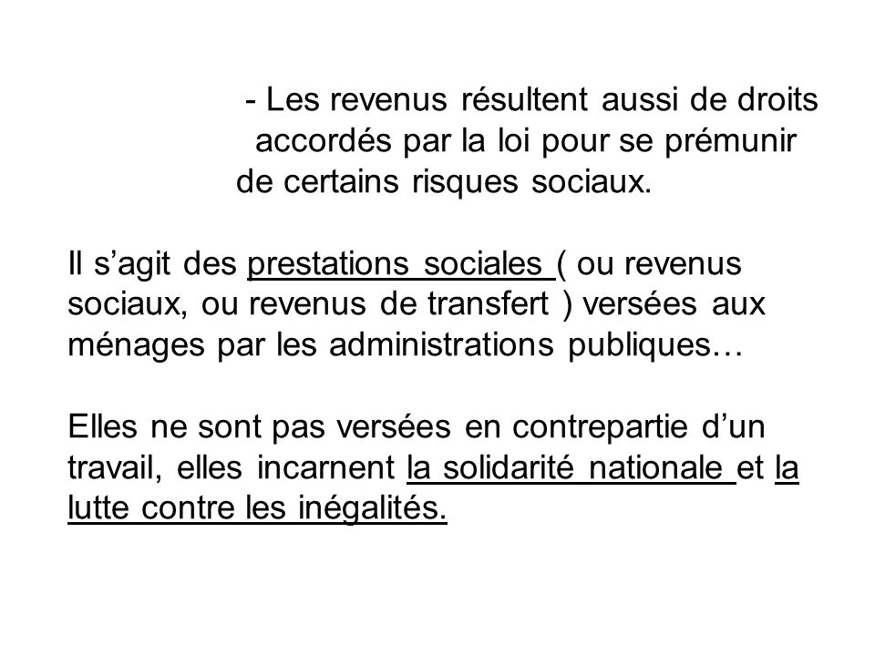 - Les revenus résultent aussi de droits