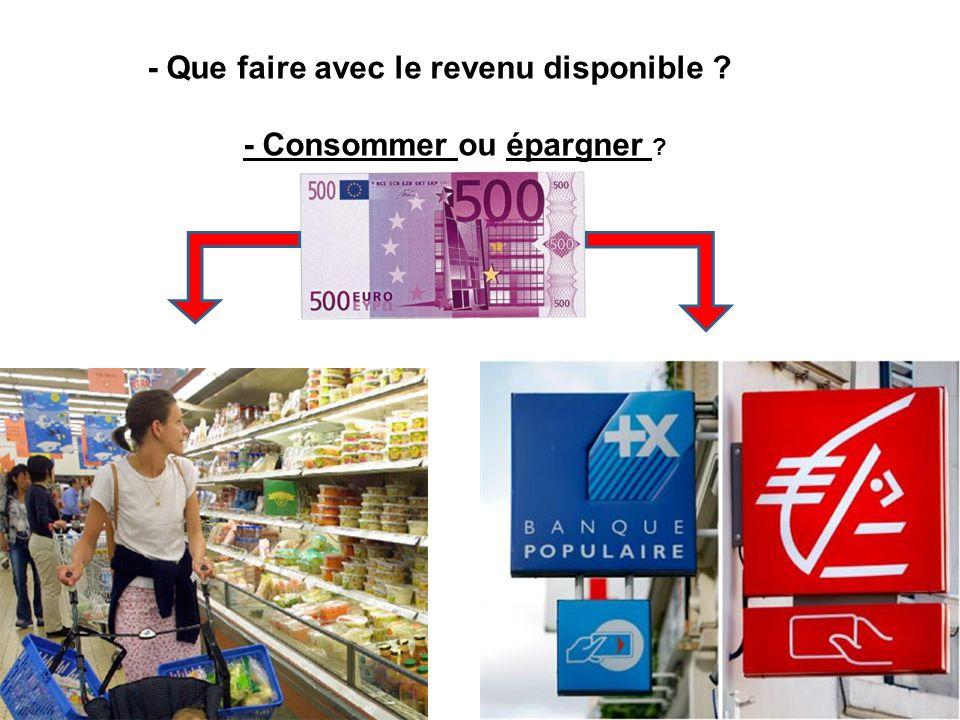 - Consommer ou épargner