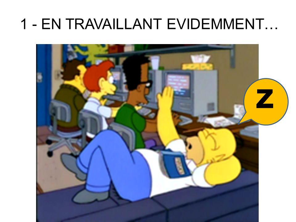 1 - EN TRAVAILLANT EVIDEMMENT…