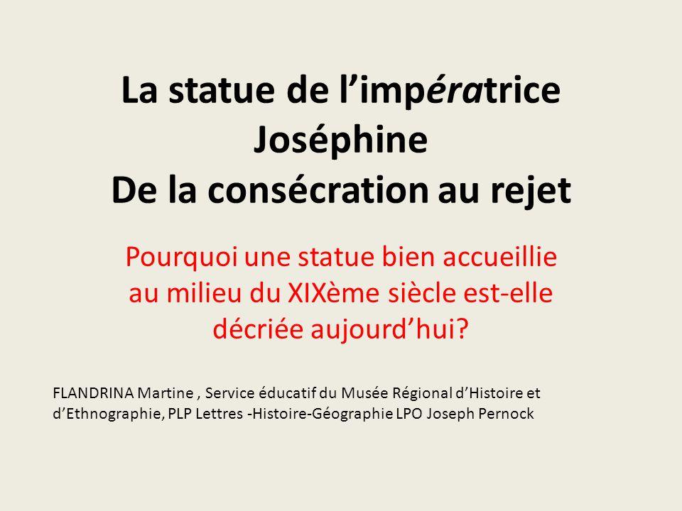 La statue de l'impératrice Joséphine De la consécration au rejet