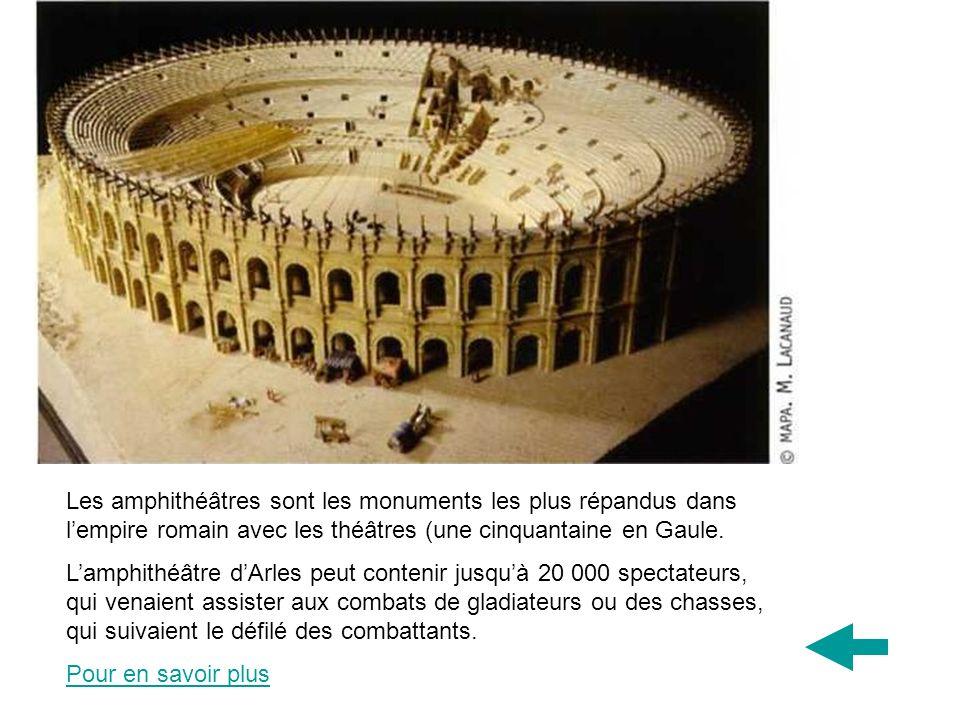 Les amphithéâtres sont les monuments les plus répandus dans l'empire romain avec les théâtres (une cinquantaine en Gaule.