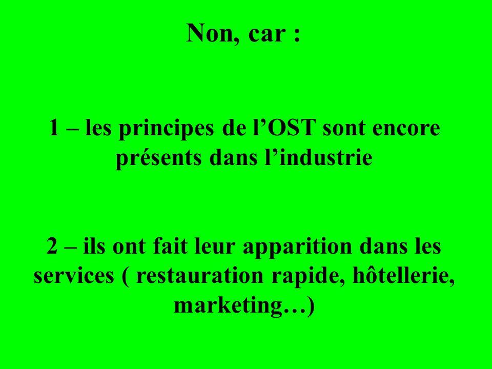 1 – les principes de l'OST sont encore présents dans l'industrie