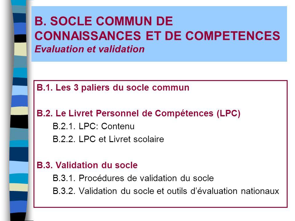 B. SOCLE COMMUN DE CONNAISSANCES ET DE COMPETENCES Evaluation et validation
