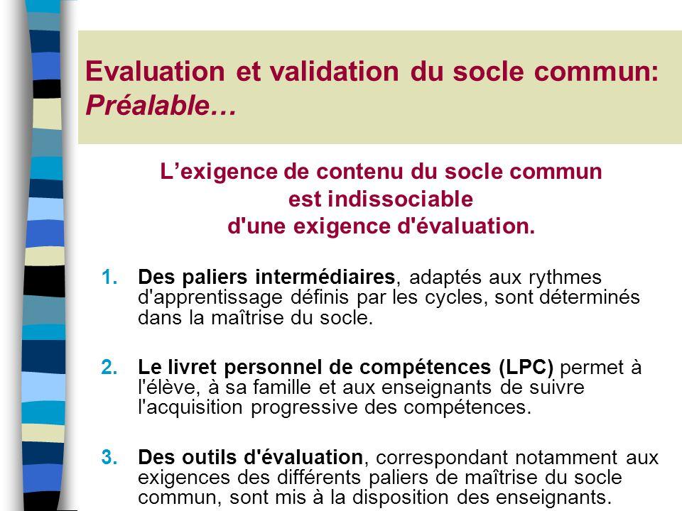 L'exigence de contenu du socle commun d une exigence d évaluation.
