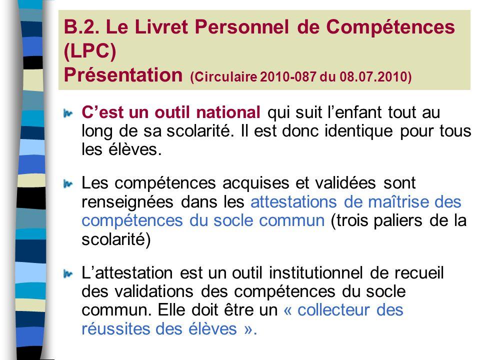 B.2. Le Livret Personnel de Compétences (LPC) Présentation (Circulaire 2010-087 du 08.07.2010)
