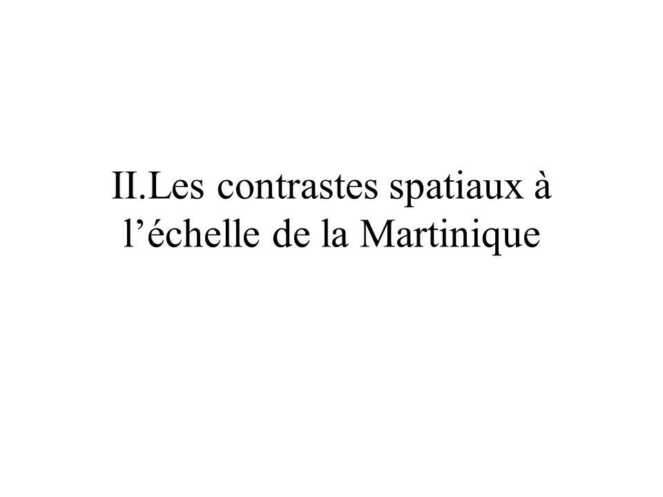 II.Les contrastes spatiaux à l'échelle de la Martinique
