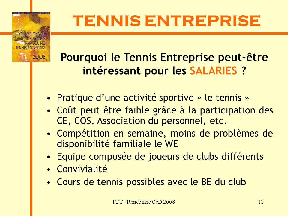 TENNIS ENTREPRISE Pourquoi le Tennis Entreprise peut-être intéressant pour les SALARIES Pratique d'une activité sportive « le tennis »