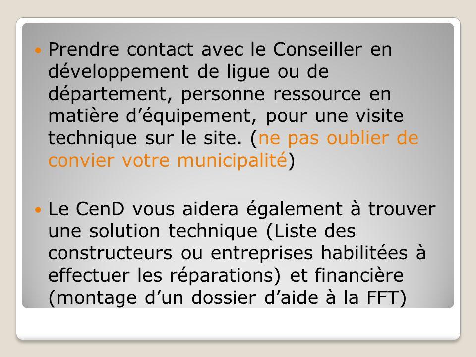 Prendre contact avec le Conseiller en développement de ligue ou de département, personne ressource en matière d'équipement, pour une visite technique sur le site. (ne pas oublier de convier votre municipalité)