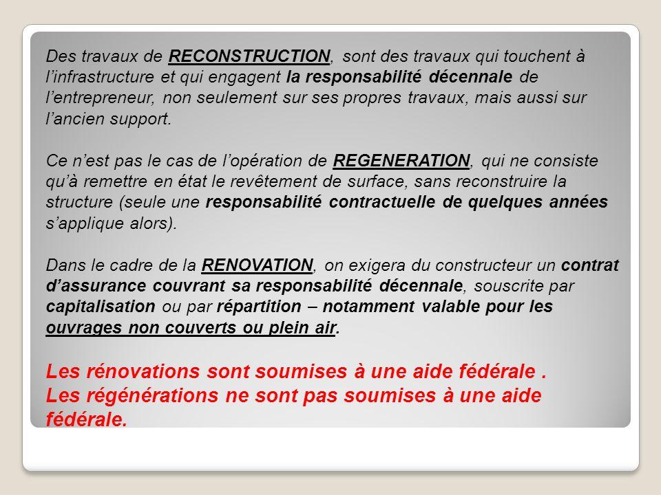 Les rénovations sont soumises à une aide fédérale .