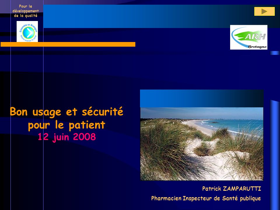Bon usage et sécurité pour le patient 12 juin 2008