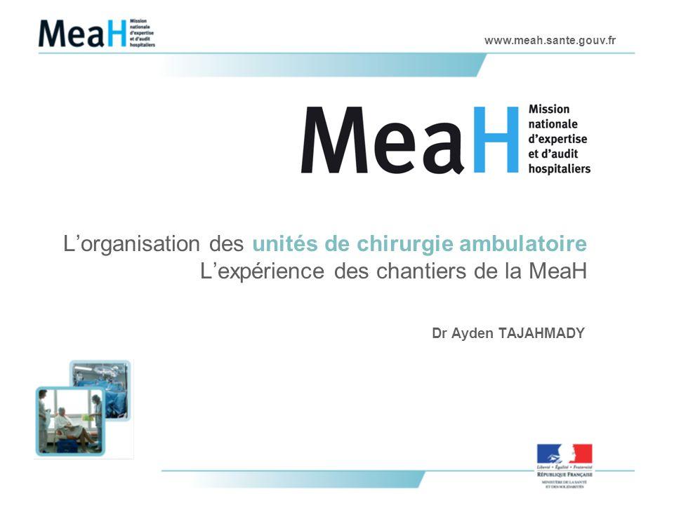 L'organisation des unités de chirurgie ambulatoire L'expérience des chantiers de la MeaH