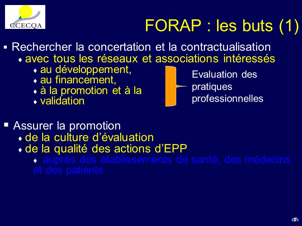 FORAP : les buts (1)Rechercher la concertation et la contractualisation. avec tous les réseaux et associations intéressés.