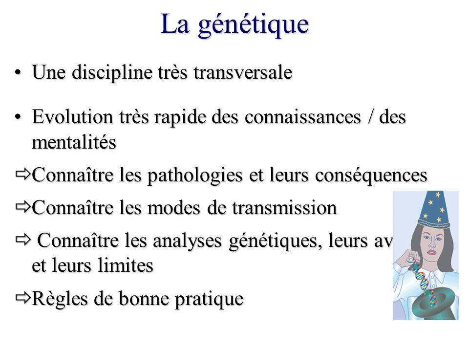 La génétique Une discipline très transversale